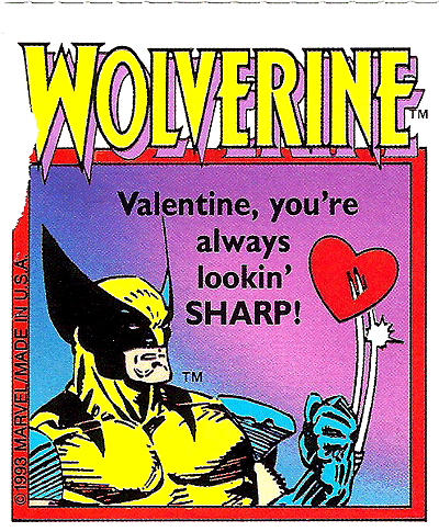 """Wolverine with his blades through a heart saying """"Valentine, you're always lookin' SHARP!"""""""